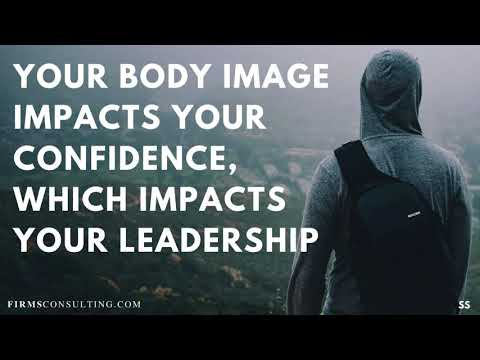 Your Body Image Impacts Your Confidence, Which Impacts Your Leadership
