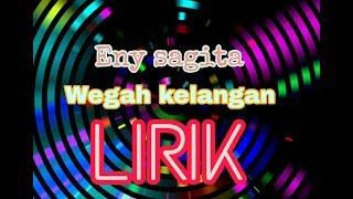 Eny sagita ~ Wegah kelangan (video lirik)