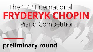Chopin Piano Competition (preliminary round), session 1, 18.04.2015