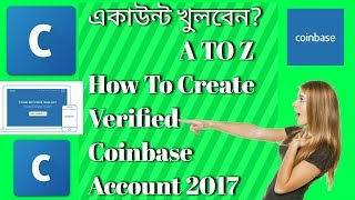 How To Create Verified  Coinbase Bitcoin Account ||Bangla Tutorial 2017||