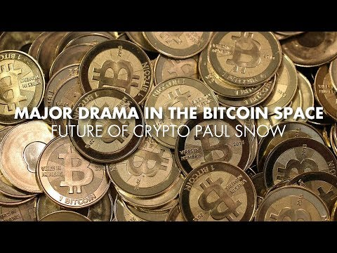 Major Drama In The Bitcoin Space – Future Of Crypto - Paul Snow