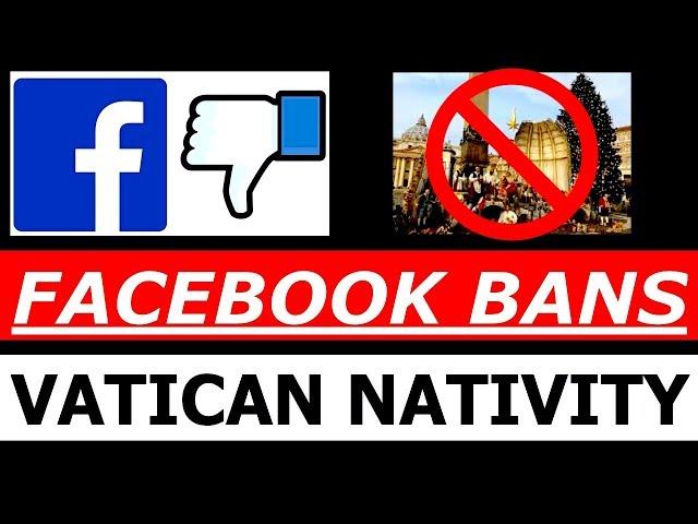 FACEBOOK BANS VATICAN NATIVITY IMAGES