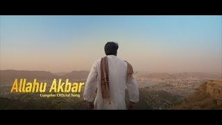 Allahu Akbar - Gangster Official Song