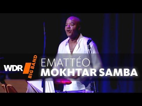 WDR Big Band feat. Mokhtar Samba - Emmatéo | WDR