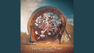 Spend That Time