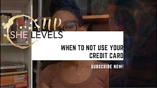 When To NOT Use Your Credit Card