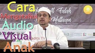 Cara Mengetahui Audio Visual Anak -  Ustadz DR. Haikal Hasan