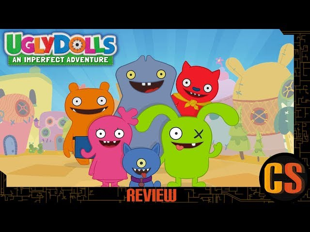UGLY DOLLS: AN IMPERFECT ADVENTURE - REVIEW