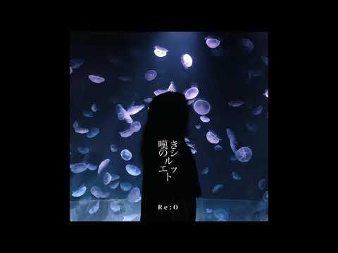 Re:O 嘆きのシルエット (Sorrow's silhouette)