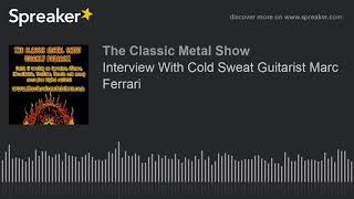 Interview With Cold Sweat Guitarist Marc Ferrari