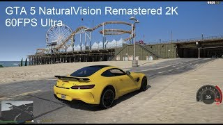GTA 5 - NEW NaturalVision Remastered 2K 60FPS Ultra demo (GRAPHICS MOD)