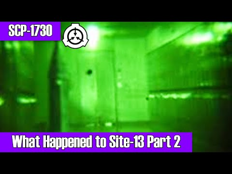 "SCP-1730 ""What Happened to Site-13?"" Part 2 