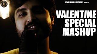 Valentine Special Mashup | Paras Chopra | Mashup Songs | Latest Hindi Songs 2019 | RMF