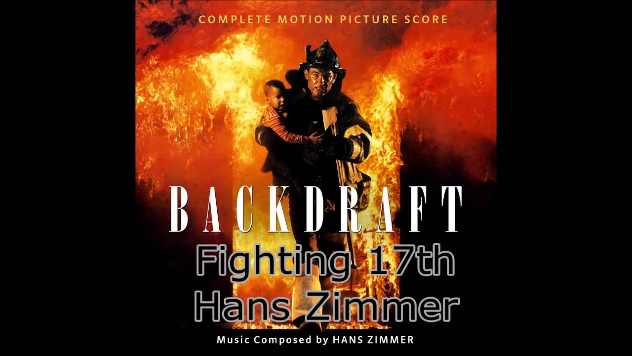 02 fighting 17th hans zimmer backdraft soundtrack youtube for Zimmer soundtrack