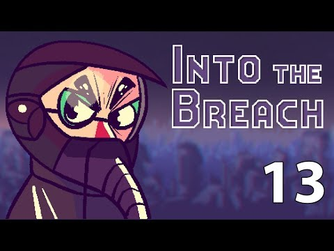 Into the Breach - Northernlion Plays - Episode 13 [Good Ad-ice]