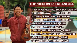 TOP 10 COVER KENTRUNG BY ERLANGGA GUSFIAN