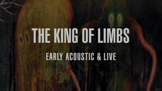 Radiohead The King Of Limbs Early Acoustic Live