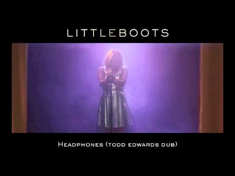Little Boots - Headphones (Todd Edwards Dub)