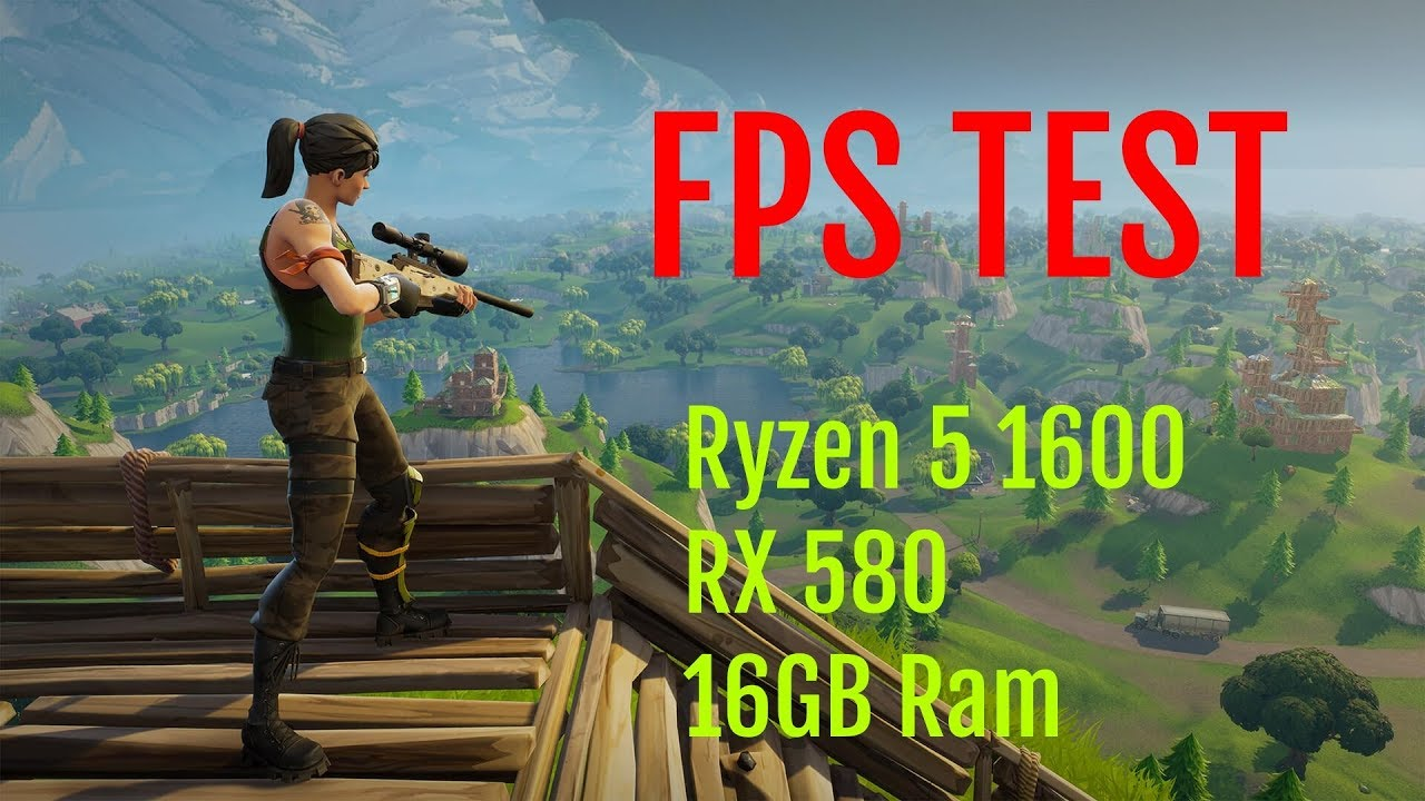 Fortnite Battle Royale (PC) Test FPS with Ryzen 5 1600 and RX 580