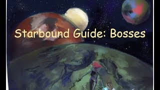 Starbound Guide to Bosses-How to beat any boss at any tier