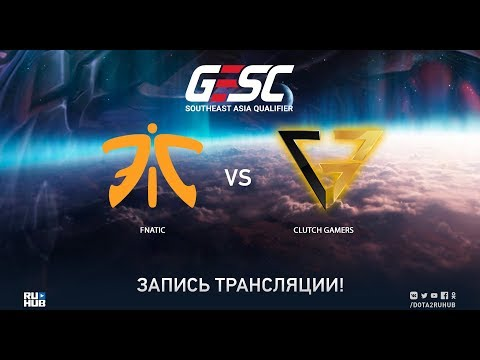 Fnatic vs Clutch Gamers, GESC SEA Qualifier, game 2 [Adekvat]