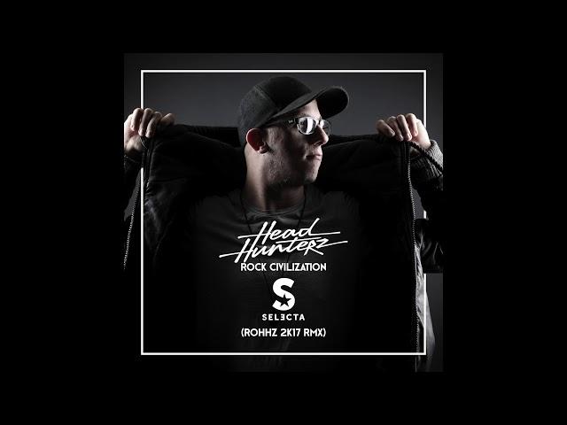 Headhunterz - Rock Civilization (DJ SELECTA ROHHZ 2k17 Rmx)