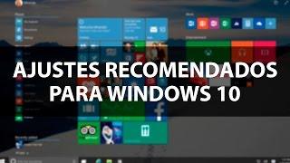 ¿Que hacer después de actualizar o instalar Windows 10? - Ajustes recomendados.