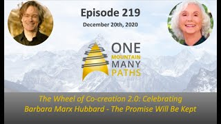 Ep. 219 The Wheel of Co-Creation 2.0: Celebrating Barbara Marx Hubbard - The Promise Will Be Kept