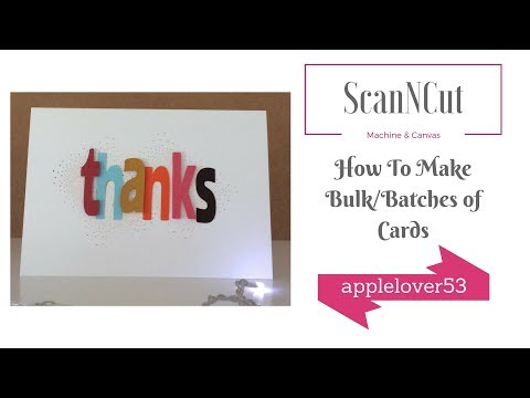 ScanNCut How to make Multiple or Bulk/Batches of Cards