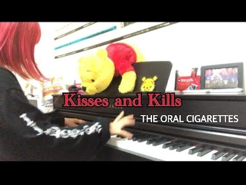 THE ORAL CIGARETTESアルバム 「Kisses and Kills」 ピアノメドレー