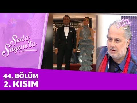 Seda Sayan'la 44. Bölüm 2. Kısım | 13 Mart 2018