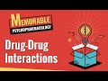 Drug-Drug Interactions (Memorable Psychopharmacology)