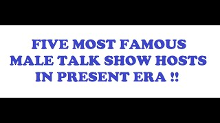 Famous Male Talk Show Hosts