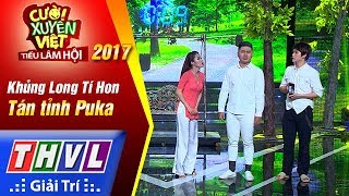 THVL   Cười xuyên Việt – Tiếu lâm hội 2017: Tập 5[4]: Tán tỉnh Puka - Khủng Long Tí Hon