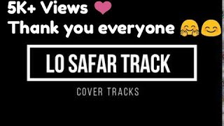 LO SAFAR Karaoke Lyrical Track - Baaghi 2 | Tiger Shroff | Disha Patani | Jubin N - Cover Tracks