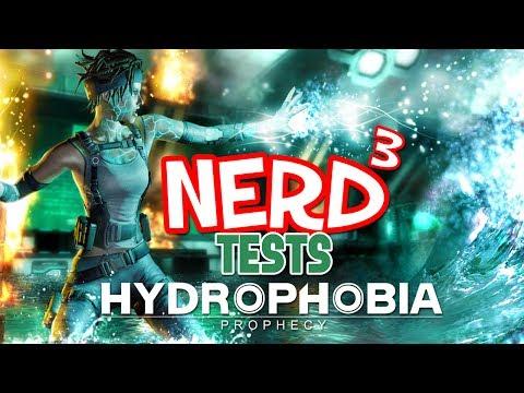 Nerd³ Tests... Hydrophobia: Prophecy - Wet Wet Wet