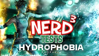 Nerd³ Tests... Hydrophobia: Prophecy - Wet Wet Wet