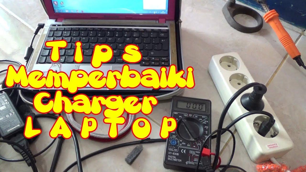 Berhasil Tips Cara Mudah Memperbaiki Charger Laptop Yang Tidak Bisa