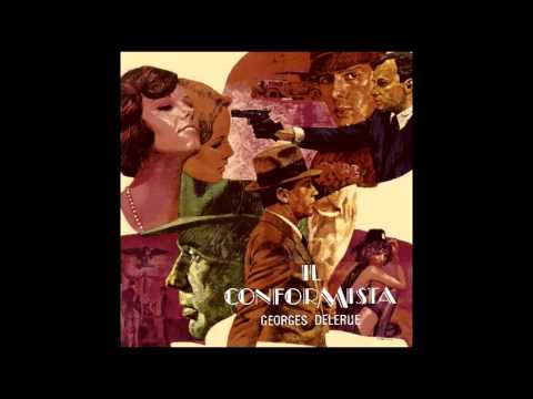 Il Conformista (1970) Soundtrack (Suite) by Georges Delerue