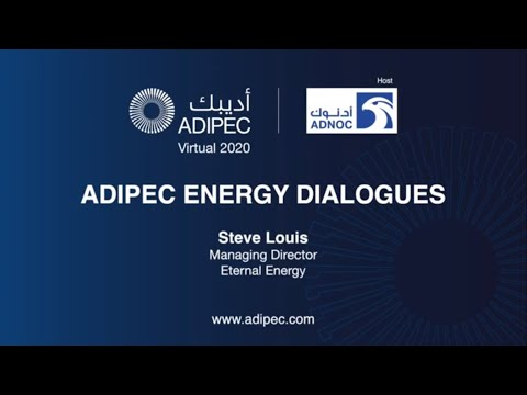ADIPEC Energy Dialogues with Steve Louis, Managing Director, Eternal Energy