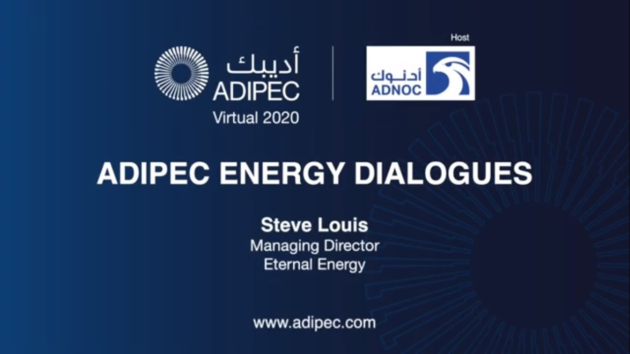 ADIPEC Energy Dialogues with Eternal Energy