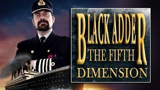 BLACKADDER THE FIFTH DIMENSION Part 1 of 4