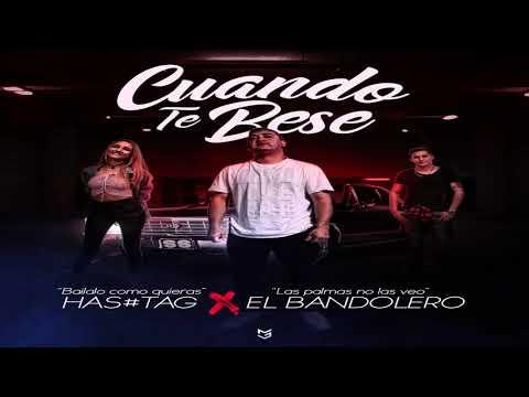 Hashtag Ft El Bandolero - Cuando Te Besé