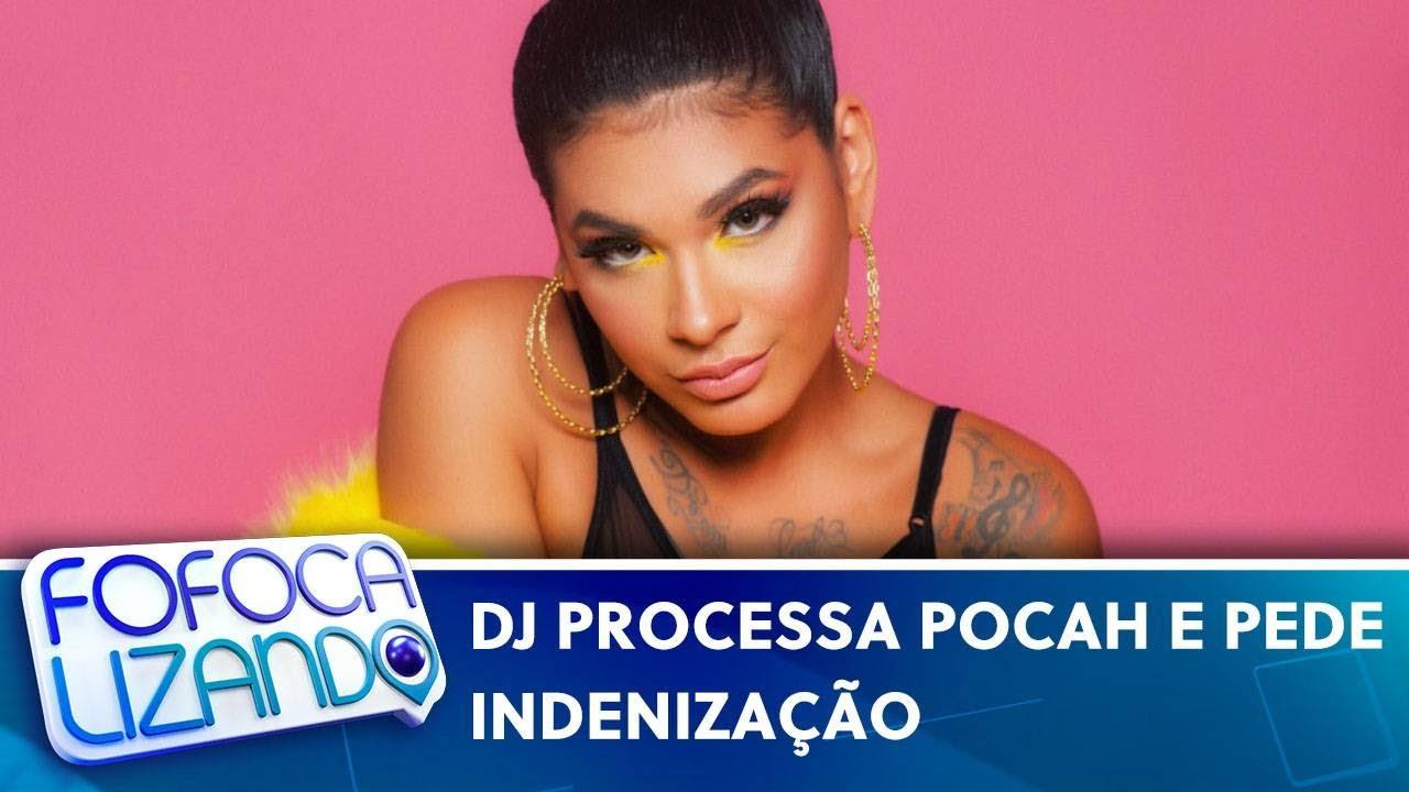 DJ processa Pocah e pede indenização de R$ 262 mil   Fofocalizando (16/06/21)