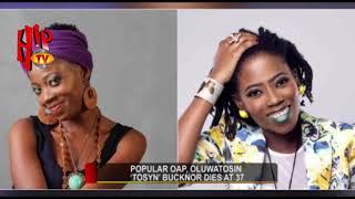 POPULAR OAP OLUWATOSIN 'TOSYN' BUCKNOR DIES AT 37 (Nigerian Entertainment News)