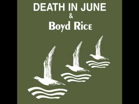 Death In June & Boyd Rice - You Love The Sun, Don't You? mp3