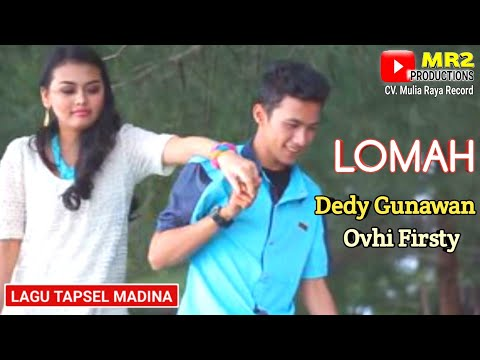 LOMAH - Lagu Tapsel - DEDY GUNAWAN Ft OVHI FIRSTY