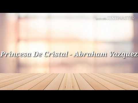 (Letra) Princesa De Cristal - Abraham Vazquez