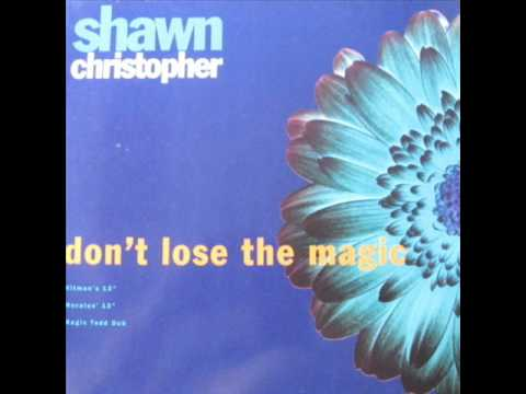 Don't Lose The Magic - Shawn Christopher