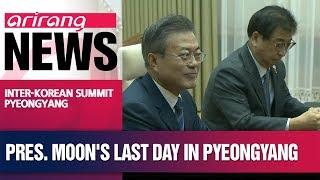 Day-3 of 2018 Inter-Korean Summit Pyeongyang: Pres. Moon becomes first S. Korean pres. to step foot